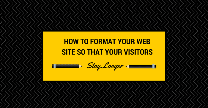 How to Format Your Web-Site So That Your Visitors Stay Longer