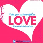 How Hiring a Virtual Assistant will Make your Customers Fall in Love with You!